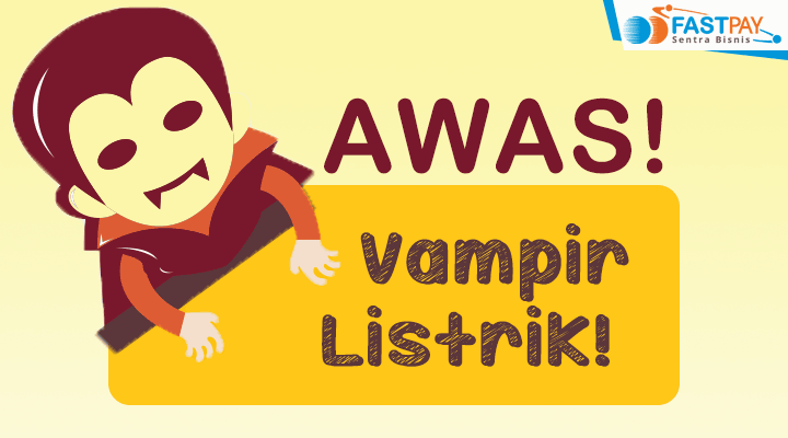 vampir listrik blog fastpay